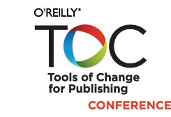 O'Reilly Tools of Change for Publishing Conference - Charleston, SC