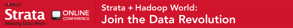 O'Reilly Strata Online Conference - Strata + Hadoop World: Join the Data Revolution