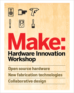 MAKE Hardware Innovation Workshop